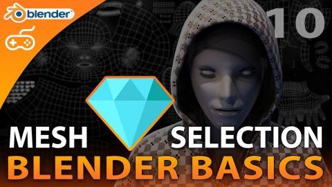 Mesh Selection Modes - #10 Blender Beginner Modelling Tutorial Series