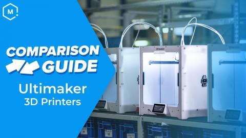 Comparison Guide: Ultimaker 3D Printers