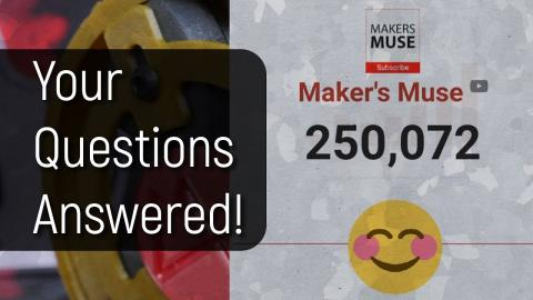 250K Maker's Muse Subscriber Q&A! Thank you.