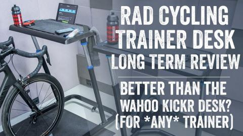 RAD/Lifeline Cycling Trainer Desk Long Term Review