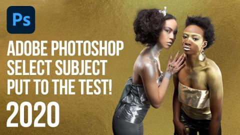 Adobe 2020 Select Subject Tool - Taking AI in Photoshop to the next level