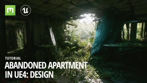 Create an abandoned apartment in UE4: Design process