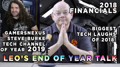 Leos says 34 - GamersNexus YouTube TECH Channel of 2018 and LOTS MORE !