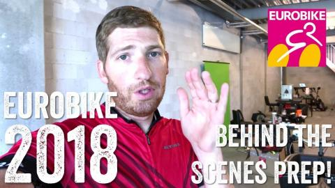 Behind the Scenes VLOG: Eurobike 2018 Prep at the DCR Cave