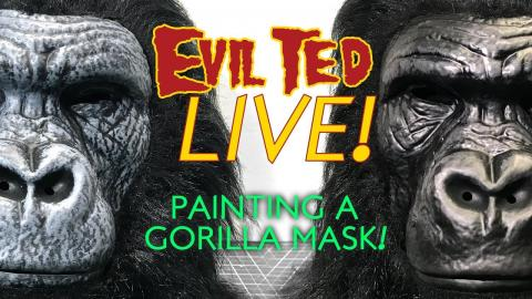 Evil Ted Live: Painting a Gorilla Mask.