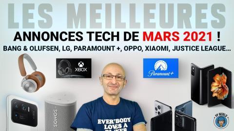 Les MEILLEURES Annonces Tech de MARS 2021 (B&O, LG, Sonos, OnePlus, Paramount, Oppo...)