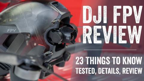 DJI FPV Drone In-Depth Review: 23 Things To Know