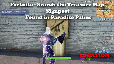Fortnite - Search the Treasure Map Signpost found in Paradise Palms Location