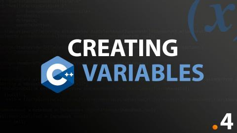 Creating Variables - #4 C++ Programming Fundamentals