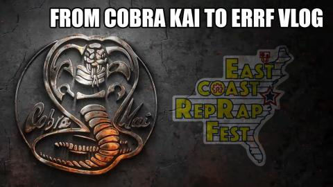 VLOG: From 3D Printing Cobra Kai to taking off to the East Coast Rep Rap Fesitival.