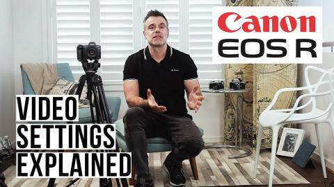 Canon EOS R Video settings explained!