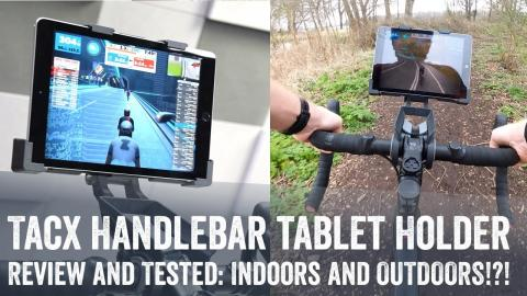 Tacx Handlebar Tablet Holder // Test, Review, Inside...outside!
