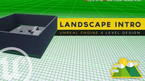 Introduction to Landscapes - #6 Unreal Engine 4 Level Design Tutorial Series