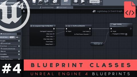 Working With Blueprint Classes - #4 Unreal Engine 4 Blueprints Tutorial Series