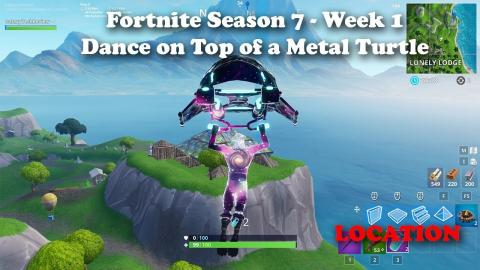 "Fortnite - Season 7 - Week 1 ""Dance on Top of a Metal Turtle"" Location"