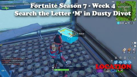 Fortnite Season 7 Week 4 - Search the Letter M in Dusty Divot