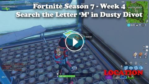 Fortnite Season 7 Week 4 - Search the Letter M in Dusty Divot