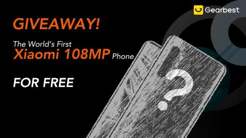 Giveaways!The World's First 108MP Xiaomi Phone! - Gearbest