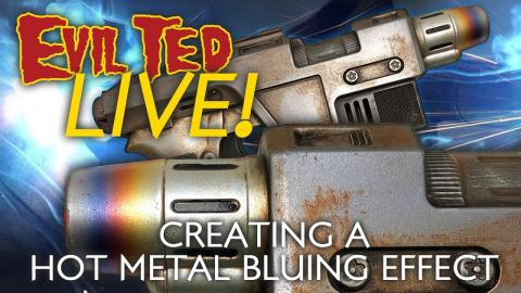 Evil Ted Live: Creating a Hot Metal bluing Effect.