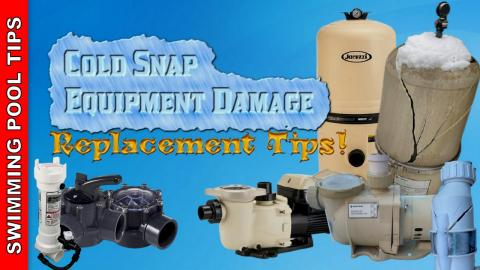 Cold Snap Equipment Replacement Tips: Some Rules of Thumb for Swimming Pool Equipment Replacement