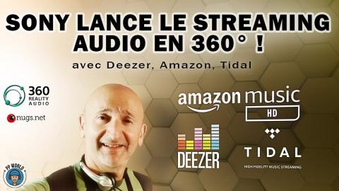 NEW YORK : SONY Lance Le STREAMING Audio 360 degrés / 3D !