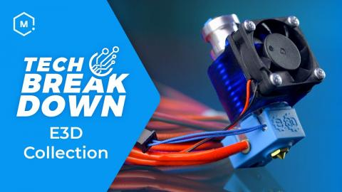 Tech Breakdown: E3D's Top Nozzles, Hotends and 3D Printing Accessories