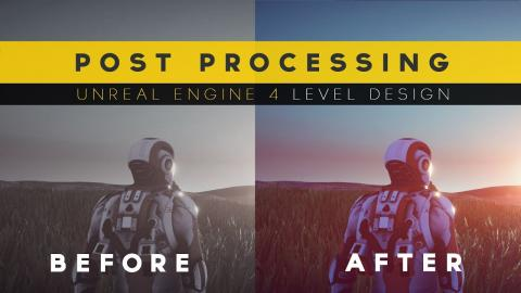 Using Post Processing - #20 Unreal Engine 4 Level Design Tutorial Series
