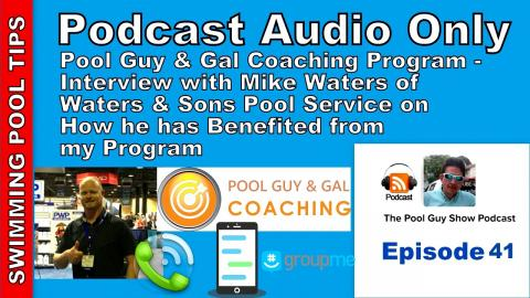 Pool Guy Coaching Program Testimonial: Mike Waters Talks about How he has Benefited from the Group