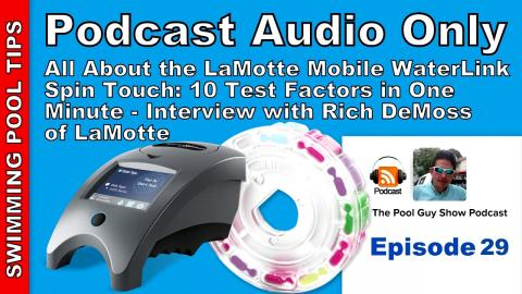 Podcast Audio Only - Episode 29: All About the LaMotte Spin Touch, Interview with Rich DeMoss