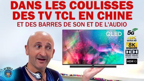 Dans les COULISSES Des Téléviseurs TCL en CHINE ! (Exclu !)