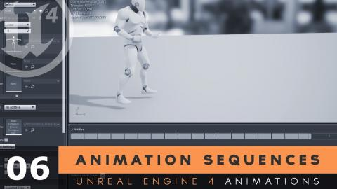 Animation Sequences - #6 Unreal Engine 4 Animation Essentials Tutorial Series