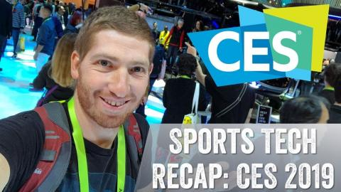 CES 2019 Sports Tech Wrap-Up and Thoughts!