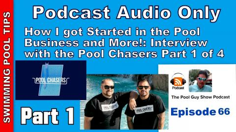 How I Got Started in the Pool Business - Interview with the Pool Chasers Podcast Part 1 of 4