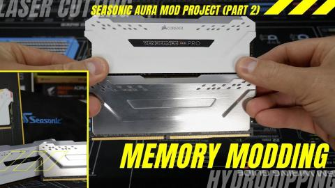 James Mods: Seasonic AURA MODDED Build (Part 2) MEMORY!