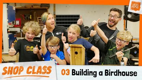 Shop Class 03 - Making a Simple Birdhouse