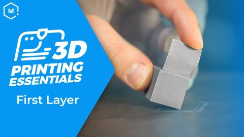 3D Printing Essentials: How to Succeed with a Perfect First Layer for Every 3D Print