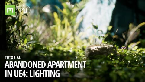 Create an abandoned apartment in UE4: Lighting