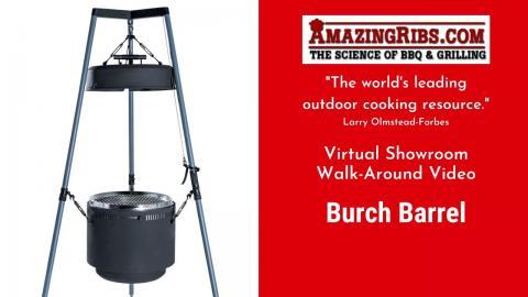 Burch Barrel Review - Part 1 - The AmazingRibs.com Virtual Showroom