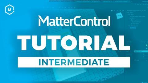 MatterControl 3D Printing Software Tutorial // Intermediate