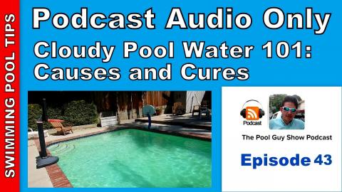Cloudy Pool Water 101: Cloudy Pool Water Causes and Cures