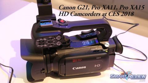 CES 2018 | Canon HD Camcorder Lineup | Canon Vixia G21 |  Canon Professional XA11 & XA15 | 1080p HD