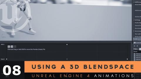 Using A 3D Blendspace - #8 Unreal Engine 4 Animation Essentials Tutorial Series