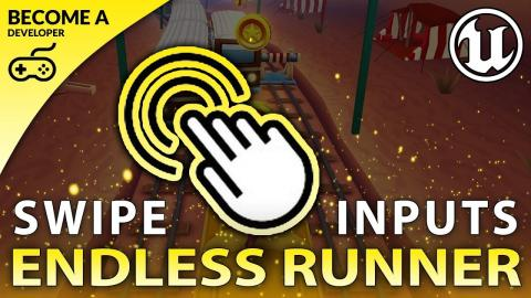 Swipe Gesture Controls - #20 Creating A MOBILE Endless Runner Unreal Engine 4