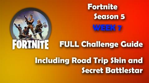 Fortnite - Season 5 - Week 7- Full Challenge Guide with Road Trip Skin and Secret Battlestar!