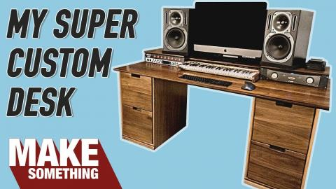 Making a Super Custom Workstation Desk