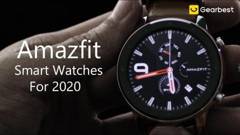 Best Amazfit Smartwatches for 2020: Amazfit GTR Series & GTS & Nexo & Amazfit Stratos 3 - Gearbest