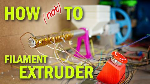 How NOT to build a Filament Extruder