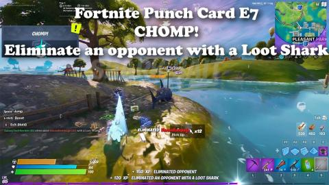 Fortnite Punch Card E7 - CHOMP! Eliminate an opponent with a Loot Shark