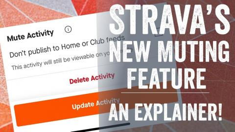 Quick Tips: New Strava Mute Activity Feature!