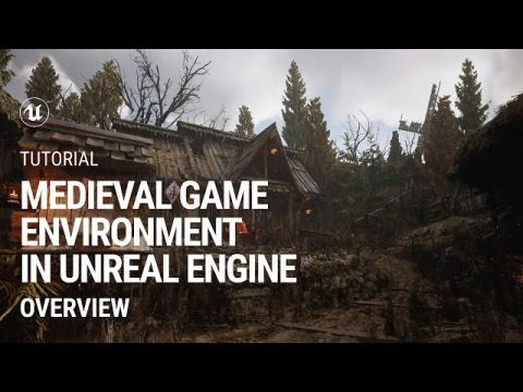 Overview: Medieval Game Environment in UE4